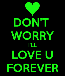 don-t-worry-i-ll-love-u-forever
